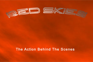 Click here to Watch the Action Behind the Scenes of Red Skies